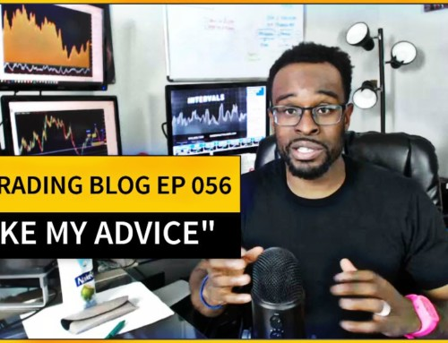 The Trading Blog 056 – Take My Advice