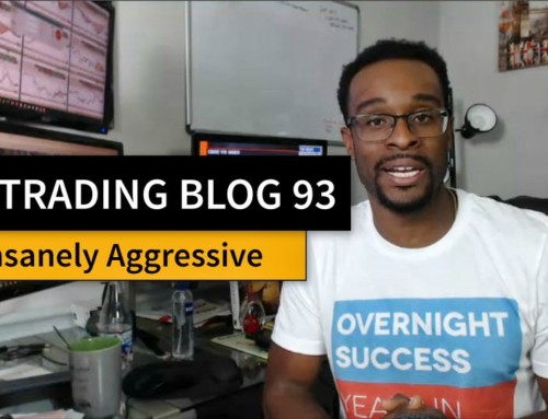 The Trading Blog 93 – Be Insanely Aggressive