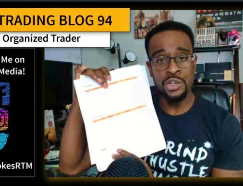 Forex Trading Blog 94 – The Organized Trader